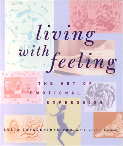 9781585421008: Living with Feeling: The Art of Emotional Expression