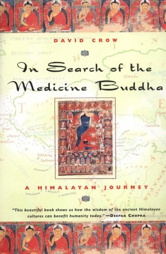 In Search of the Medicine Buddha: A Himalayan Journey: Crow, David