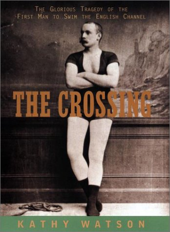 The Crossing: The Curious Story of the: Watson, Kathy