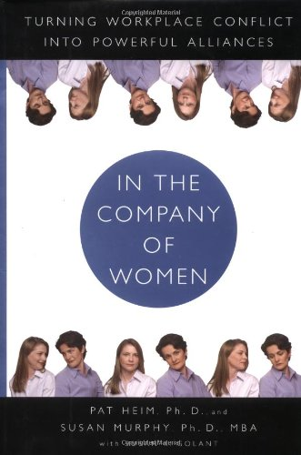 9781585421152: In the Company of Women: Turning Workplace Conflict into Powerful Alliances