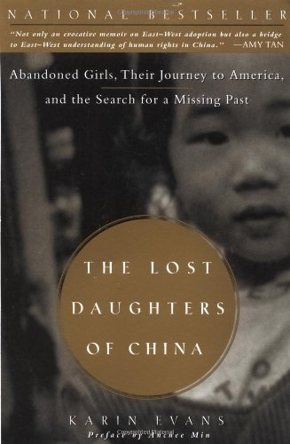 The Lost Daughters of China: Abandoned Girls, Their Journey to America, and the Search for a ...