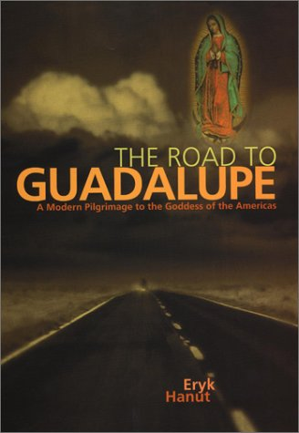9781585421206: The Road to Guadalupe: A Modern Pilgrimage to the Virgin of the Americas