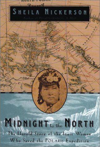 Midnight to the North: The Inuit Woman Who Saved the Polaris Expedition
