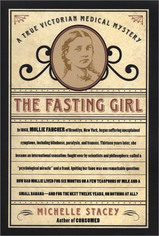 9781585421350: The Fasting Girl: A True Victorian Medical Mystery