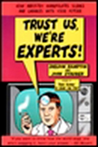 Trust Us We're Experts: How Industry Manipulates Science and Gambles with Your Future: Rampton...