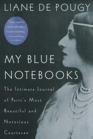 9781585421565: My Blue Notebooks Pa: The Intimate Journal of Paris's Most Beautiful and Notorious