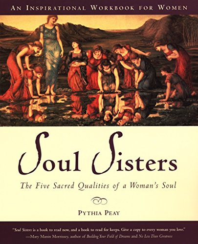 9781585421626: Soul Sisters: The Five Sacred Qualities of a Woman's Soul: The Five Divine Qualities of a Woman's Soul - A Workbook for Women