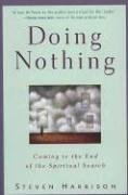 9781585421725: Doing Nothing: Coming to the End of the Spiritual Search