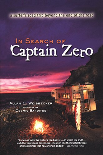 9781585421770: In Search Of Captain Zero: A Surfer's Road Trip Beyond the End of the Road