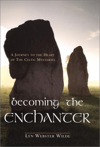 9781585421824: Becoming the Enchanter: A Journey to the Heart of the Celtic Mysteries