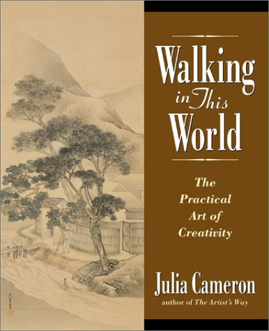 9781585421831: Walking in This World: The Practical Art of Creativity