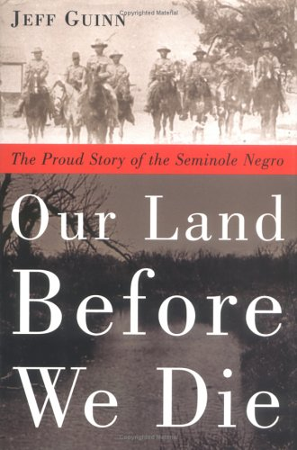 9781585421862: Our Land Before We Die: The Proud Story of the Seminole Negro