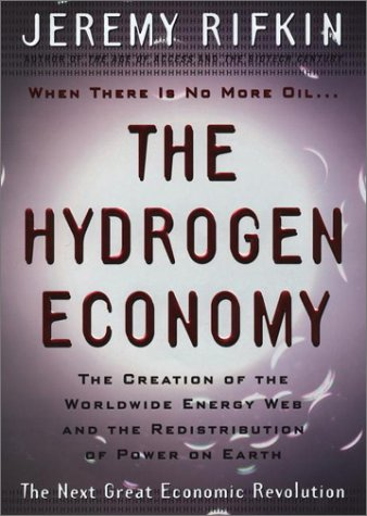9781585421930: The Hydrogen Economy: The Creation of the World-Wide Energy Web and the Redistribution of Power on Earth