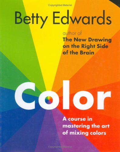 9781585421992: Color by Betty Edwards: A Course in Mastering the Art of Mixing Colors