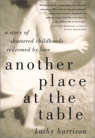 9781585422005: Another Place at the Table: A Story of Shattered Childhoods Redeemed by Love