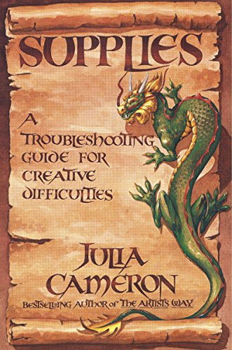 Supplies: A Troubleshooting Guide for Creative Difficulties (1585422126) by Julia Cameron
