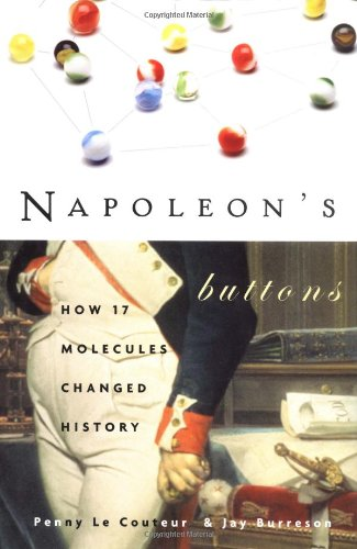 9781585422203: Napoleon's Buttons: How 17 Molecules Changed History