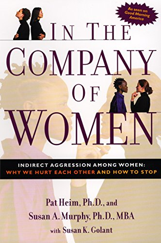 9781585422234: In the Company of Women: Indirect Aggression Among Women: Why We Hurt Each Other and How to Stop
