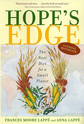Hope's Edge: The Next Diet for a Small Planet: Moore Lappe, Frances; Lappe, Anna