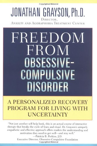 9781585422463: Freedom from Obsessive-Compulsive Disorder: A Personalized Recovery Program for Living With Uncertainty