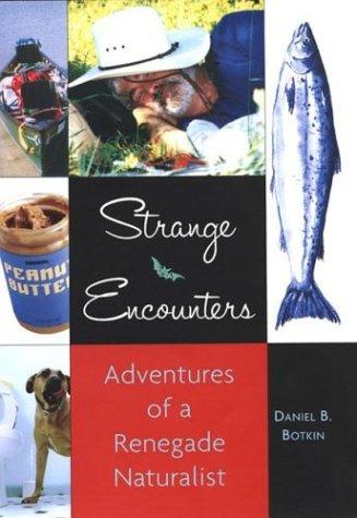9781585422630: Strange Encounters: Adventures of a Renegade Naturalist