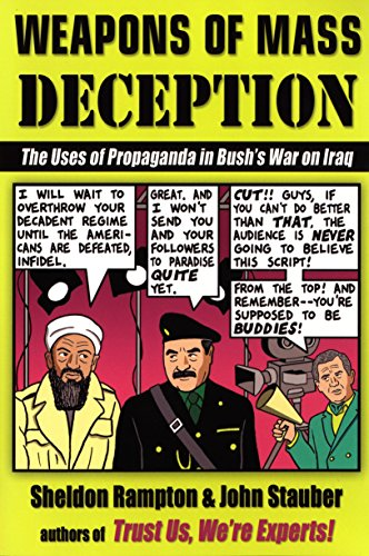 Weapons of Mass Deception: The Uses of Propaganda in Bush's War on Iraq (1585422762) by John Stauber; Sheldon Rampton