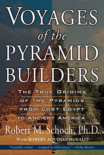 9781585423200: Voyages of the Pyramid Builders: The True Origins of the Pyramids from Lost Egypt to Ancient America