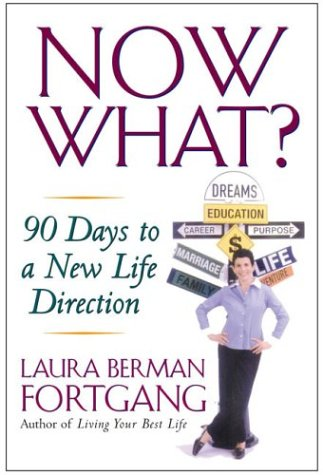 9781585423217: Now What?: 90 Days to a New Life Direction