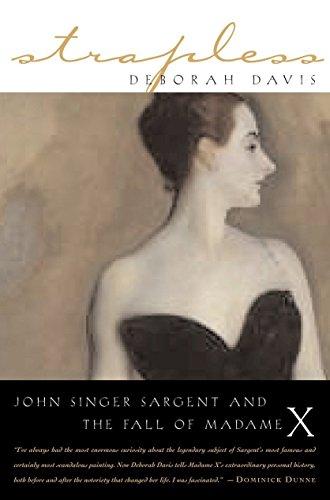 Strapless: John Singer Sargent and the Fall of Madame X: Davis, Deborah