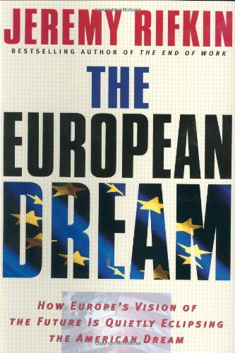 9781585423453: The European Dream: How Europe's Vision of the Future Is Quietly Eclipsing the American Dream