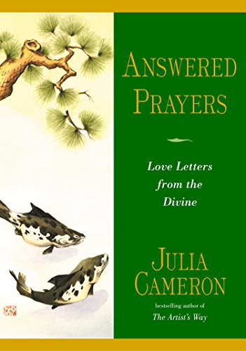 Answered Prayers: Love Letters from the Divine: Julia Cameron