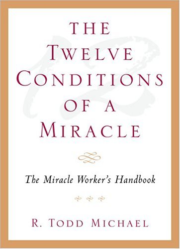 9781585423521: The Twelve Conditions of a Miracle