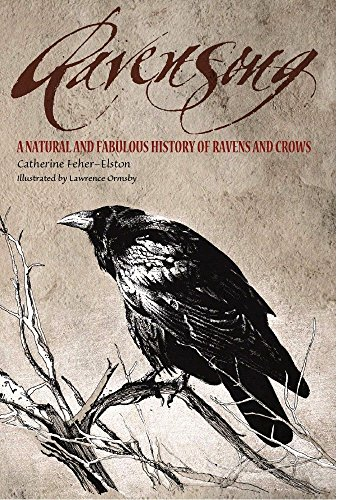 9781585423576: Ravensong: A Natural And Fabulous History Of Ravens And Crows