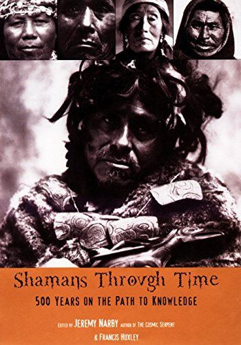 Shamans Through Time: Narby, Jeremy
