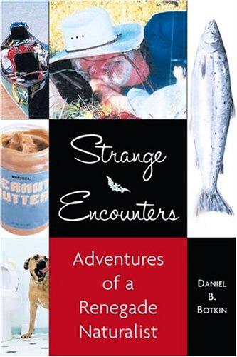 9781585423736: Strange Encounters: Adventures of a Renegade Naturalist
