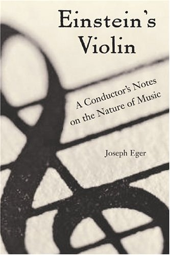 Einstein's Violin: A Conductor's Notes on Music, Physics, and Social Change (Signed First...
