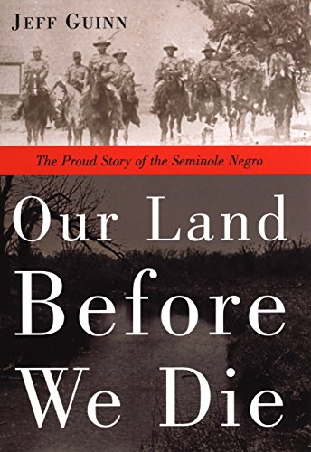 9781585423903: Our Land Before We Die: The Proud Story of the Seminole Negro