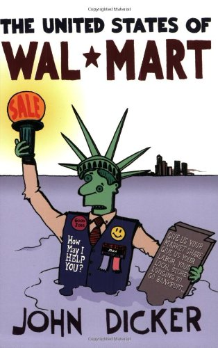The United States of Wal-Mart: John Dicker