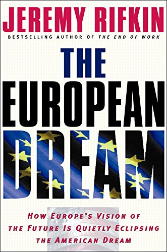 9781585424351: The European Dream: How Europe's Vision of the Future Is Quietly Eclipsing the American Dream