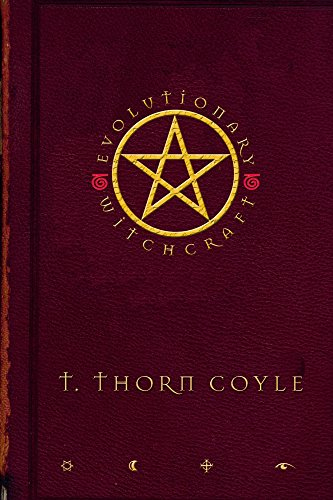 Evolutionary Witchcraft: T. Thorn Coyle