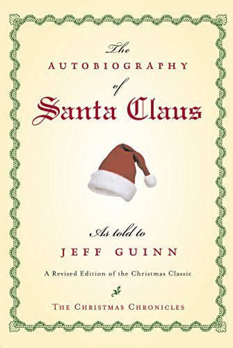 9781585424481: The Autobiography of Santa Claus: A Revised Edition of the Christmas Classic (The Santa Chronicles)