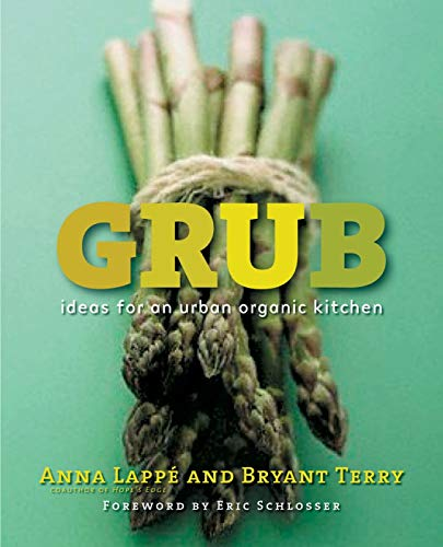 9781585424597: Grub: Ideas for an Urban Organic Kitchen