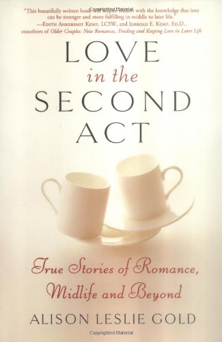 9781585424665: Love in the Second Act: True Stories of Romance, Midlife and Beyond