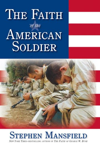 9781585424931: The Faith of the American Soldier