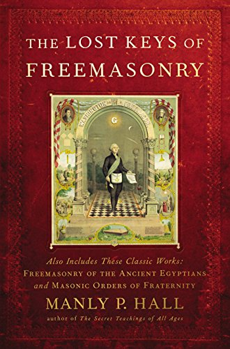 9781585425105: The Lost Keys of Freemasonry (Also Includes: Freemasonry of the Ancient Egyptians / Masonic Orders of Fraternity)