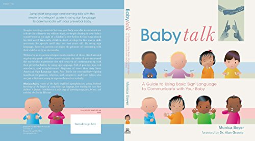 Baby Talk: A Guide to Using Basic Sign Language to Communicate with Your Baby: Beyer, Monica