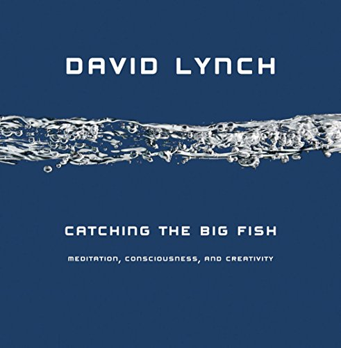 Catching the Big Fish: Meditation, Consciousness, and Creativity [SIGNED + Photo]: Lynch, David