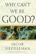9781585425419: Why Can't We Be Good?