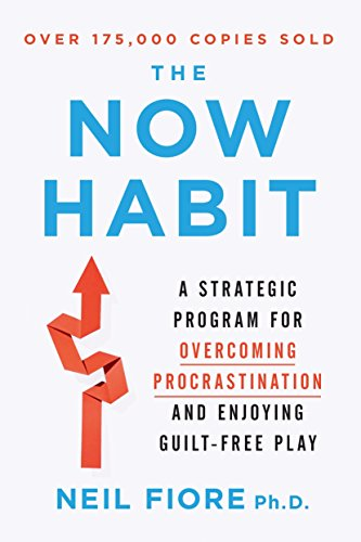 9781585425525: The Now Habit: A Strategic Program for Overcoming Procrastination and Enjoying Guilt-Free Play