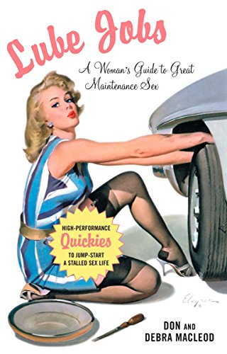 9781585425617: Lube Jobs: A Woman's Guide to Great Maintenance Sex